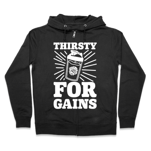 Thirsty For Gains Zip Hoodie