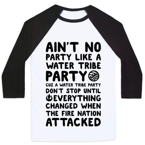 Ain't No Party Like A Water Tribe Party Baseball Tee