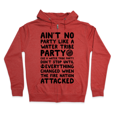 Ain't No Party Like A Water Tribe Party Zip Hoodie