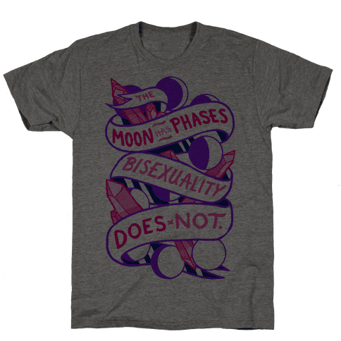 The Moon Has Phases, Bisexuality Does Not Mens T-Shirt