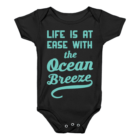 Life Is At Ease With The Ocean Breeze Baby Onesy