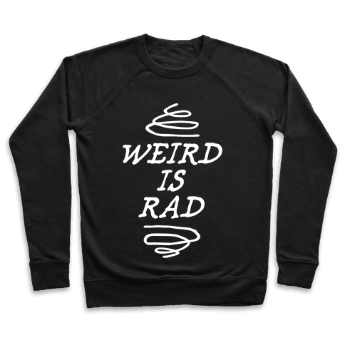 Weird Is Rad Pullover