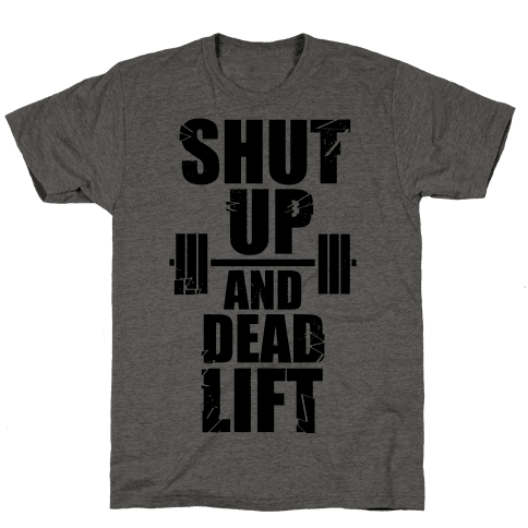 Shut Up and Deadlift!