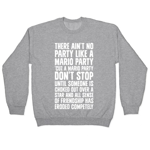 Ain't No Party Like A Mario Party Pullover
