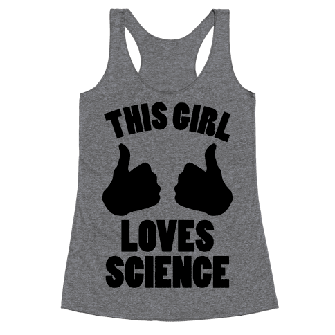 This Girl Loves Science Racerback Tank Top