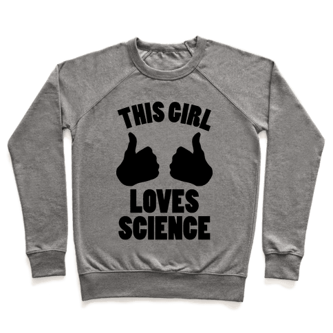 This Girl Loves Science Pullover