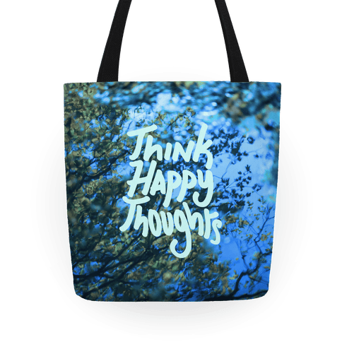 Think Happy Thoughts Tote
