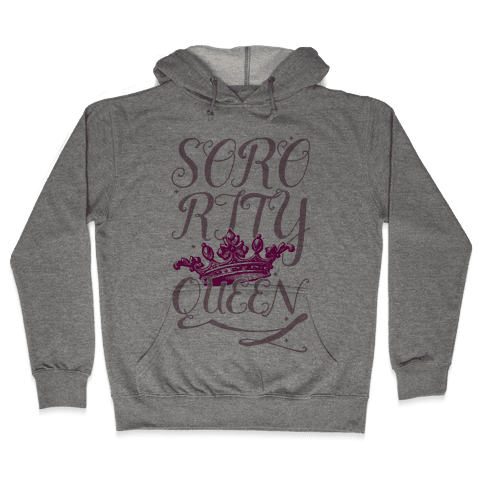 Sorority Queen Hooded Sweatshirt