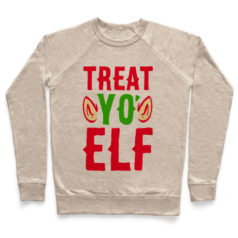 Treat Yo' Elf Pullover