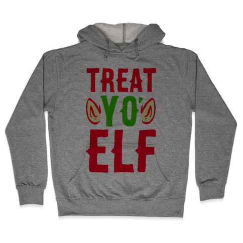 Treat Yo' Elf Hooded Sweatshirt