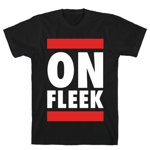 On Fleek (DMC Parody) T-Shirt