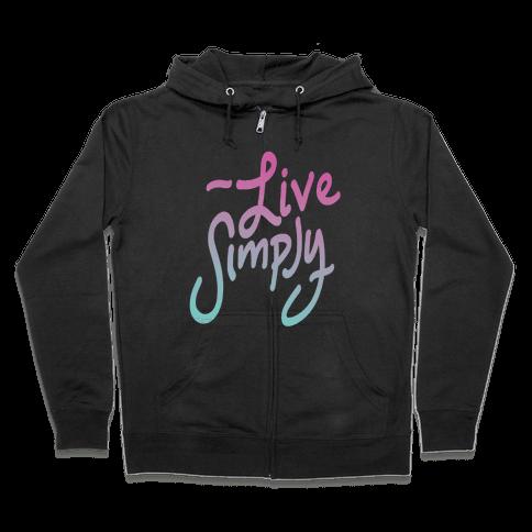 Live Simply Zip Hoodie