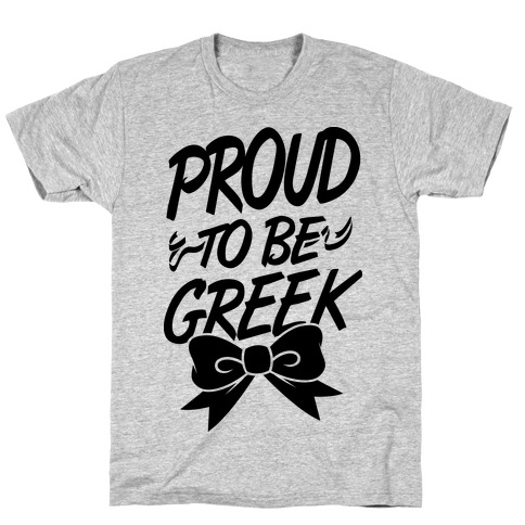 Proud To Be Greek T-Shirt