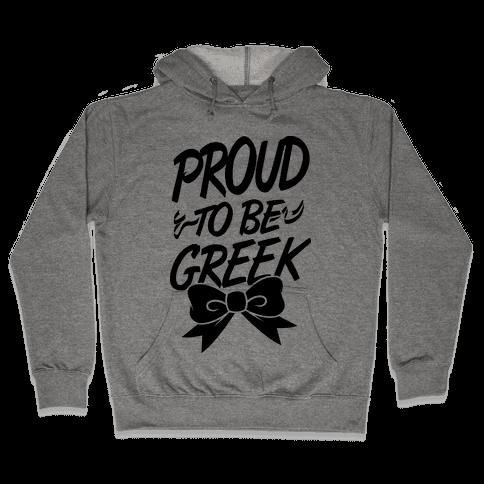 Proud To Be Greek Hooded Sweatshirt