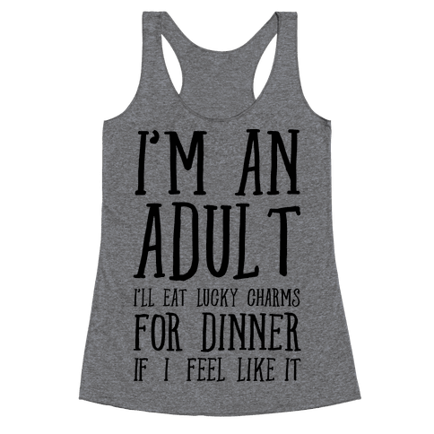 I'm An Adult! Racerback Tank Top