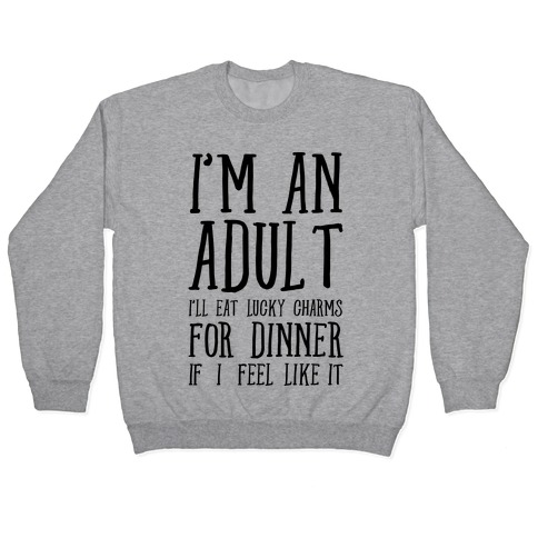 I'm An Adult! Pullover