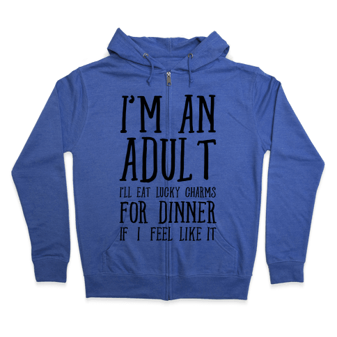 I'm An Adult! Zip Hoodie