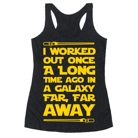 I Worked Out Once a Long Time Ago... Racerback Tank Top