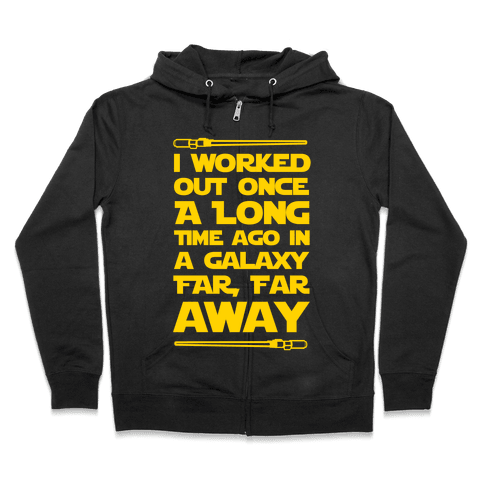 I Worked Out Once a Long Time Ago... Zip Hoodie