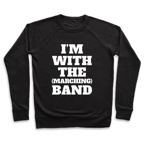 I'm With the (Marching) Band Pullover