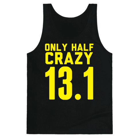Only Half Crazy Tank Top