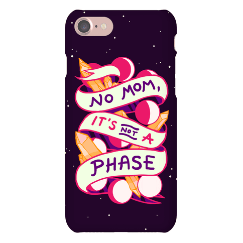 No Mom, It's Not A Phase Phone Case