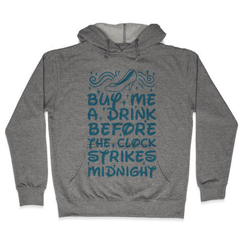 Buy Me A Drink Before The Clock Strikes Midnight Hooded Sweatshirt