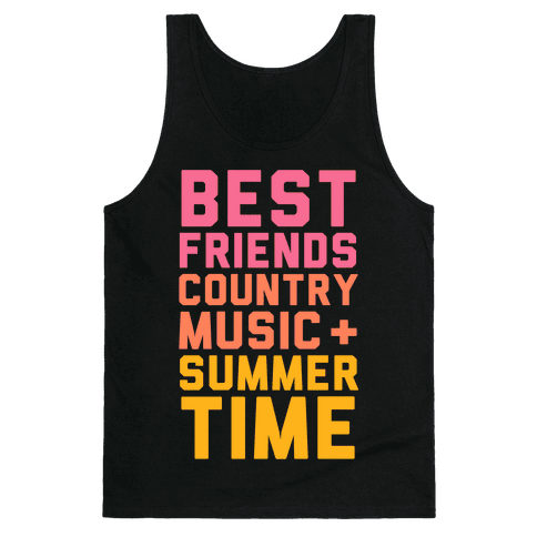 Best Friends, Country Music + Summer Time Tank Top