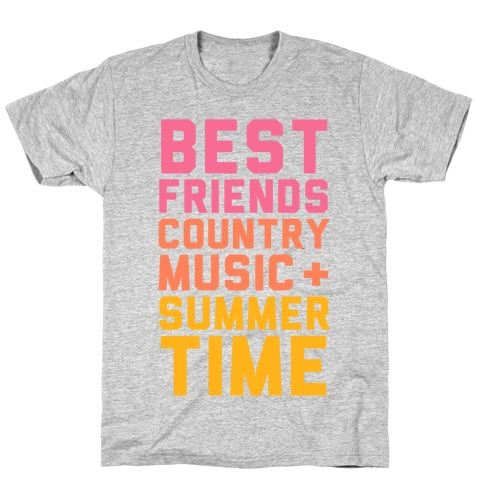 Best Friends, Country Music + Summer Time T-Shirt