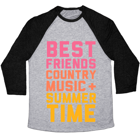 Best Friends, Country Music + Summer Time Baseball Tee