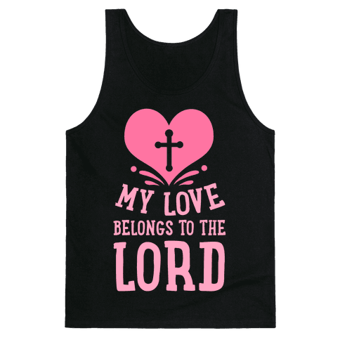 My Love Belong to the Lord Tank Top