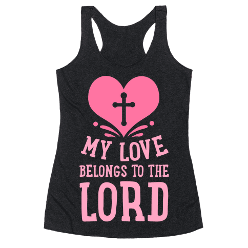 My Love Belong to the Lord Racerback Tank Top