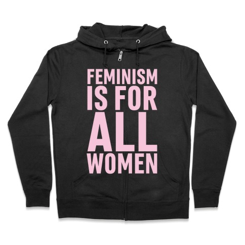 996777a9 Feminism Is For All Women Hoodie | LookHUMAN