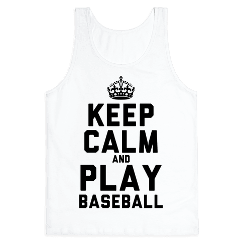 Keep Calm and Play Baseball (Tank) Tank Top