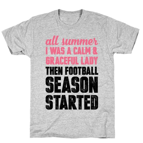 ...Then Football Season Started T-Shirt