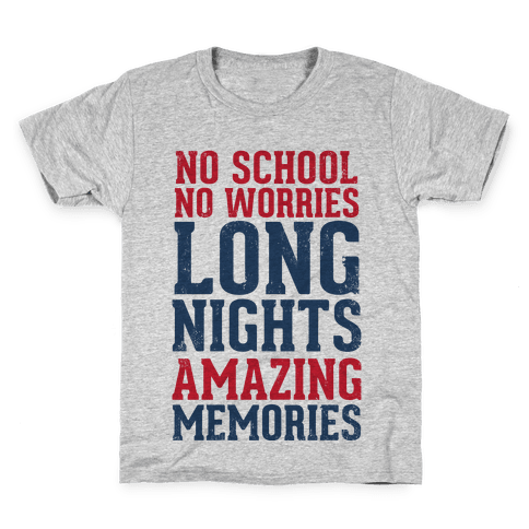 No School, No Worries, Long Nights, Amazing Memories Kids T-Shirt
