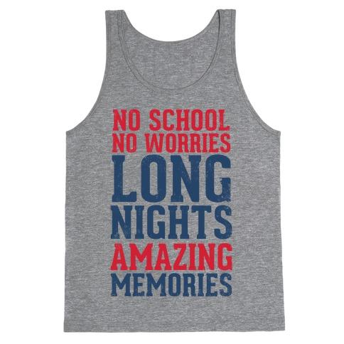 No School, No Worries, Long Nights, Amazing Memories Tank Top