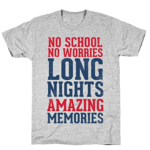 No School, No Worries, Long Nights, Amazing Memories T-Shirt