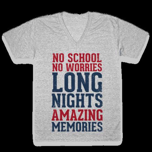 No School, No Worries, Long Nights, Amazing Memories V-Neck Tee Shirt