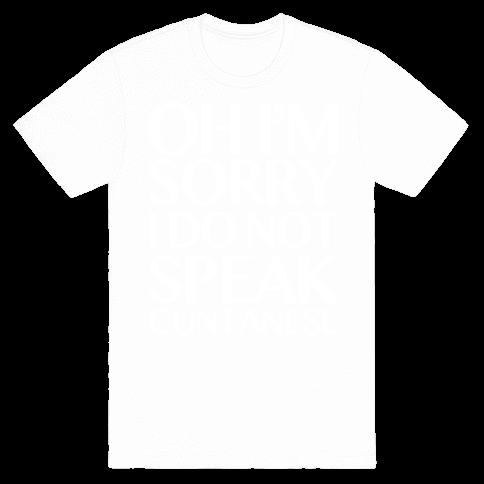 Sorry, I Do Not Speak C***anese Mens T-Shirt