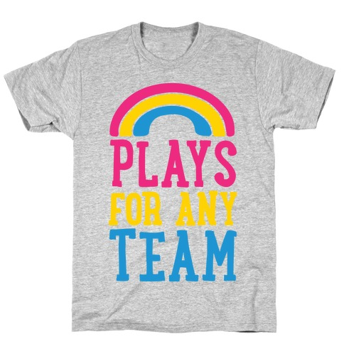 Plays For Any Team T-Shirt