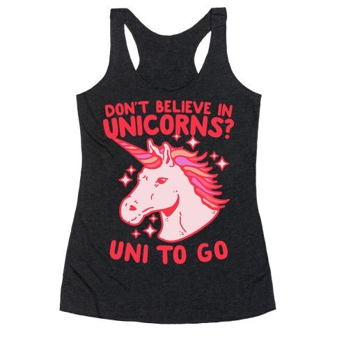 Don't Believe in Unicorns? Uni to Go Racerback Tank Top