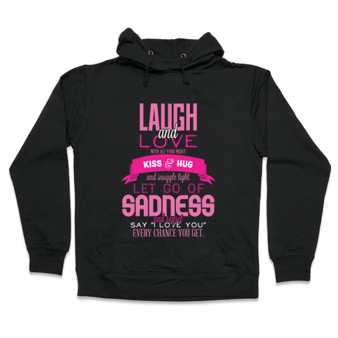 Laugh and Love  Hooded Sweatshirt