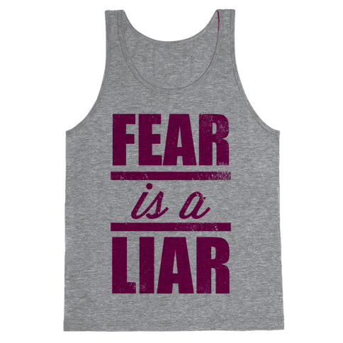 Fear Is A Liar (Tank) Tank Top