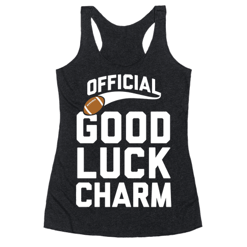 Football Good Luck Charm Racerback Tank Top