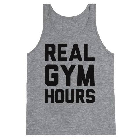 Real Gym Hours Tank Top