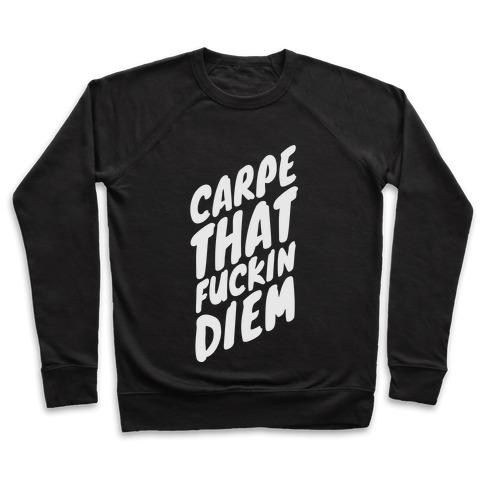 Carpe That Diem Pullover
