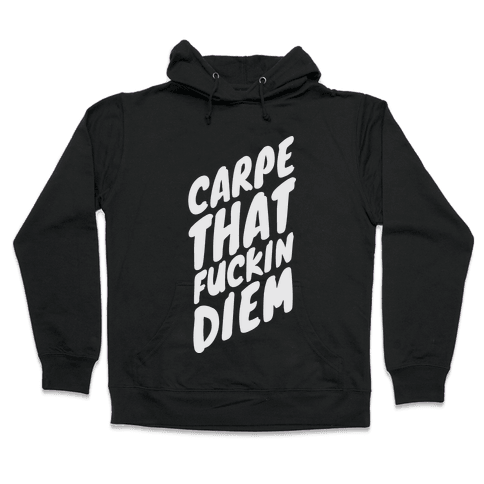 Carpe That Diem Hooded Sweatshirt