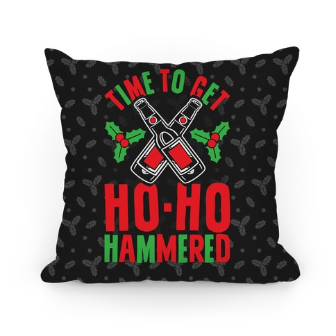 Time To Get Ho Ho Hammered Pillow