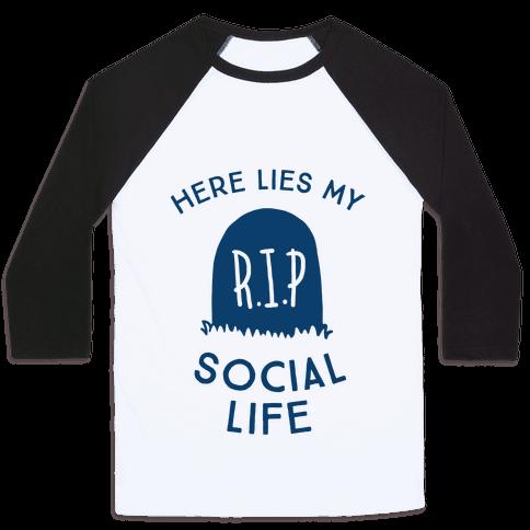 Here Lies My Social Life Baseball Tee